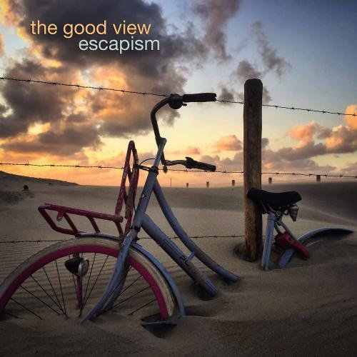 The Good View - Escapism